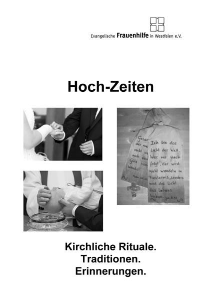 Hoch-Zeiten - Kirchliche Rituale. Traditionen. Erinnerungen.