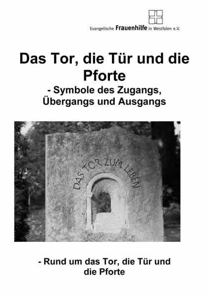 Das Tor, die Tür und die Pforte - Symbole des Zugangs, Übergangs und Ausgangs