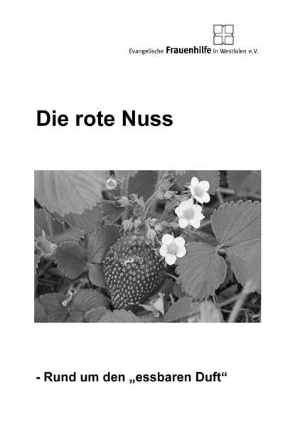 """Die rote Nuss - Rund um den """"essbaren Duft"""""""