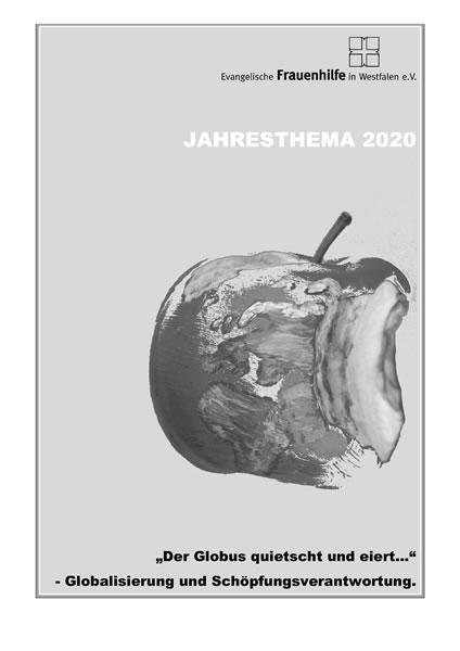 """Jahresthema 2020 - """"Der Globus quietscht und eiert…!"""" - Globalisierung und Schöpfungsverantwortung."""